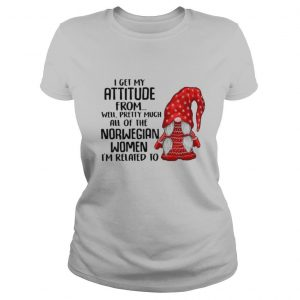 I Get My Attitude From Well Pretty Much All Of The Norwegian Ugly Christmas Women I'm Related To Gnome shirt