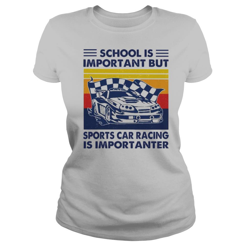School Is Important But Sports Car Racing Is Importanter Vintage shirt