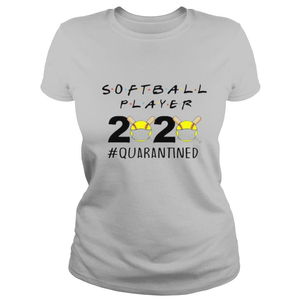 Softball Player 2020 quarantined shirt