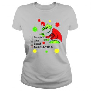 The Ginch face mask naught nice I tried blame Covid 19 Christmas shirt