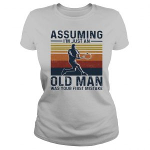 Assuming I'm Just An Old Lady Was Your First Mistake Tennis Vintage shirt