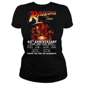 The Raiders Of The Lost Ark 40th Anniversary 1981 2021 Signatures Thank shirt