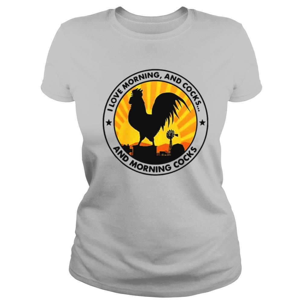 Chicken I Love Morning And Cocks And Morning Cocks Shirt