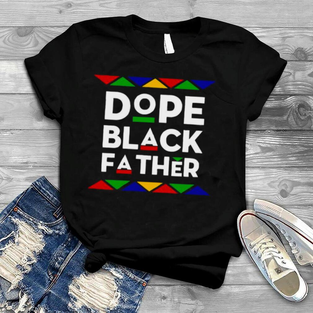 Dope Black Father 2021 shirt