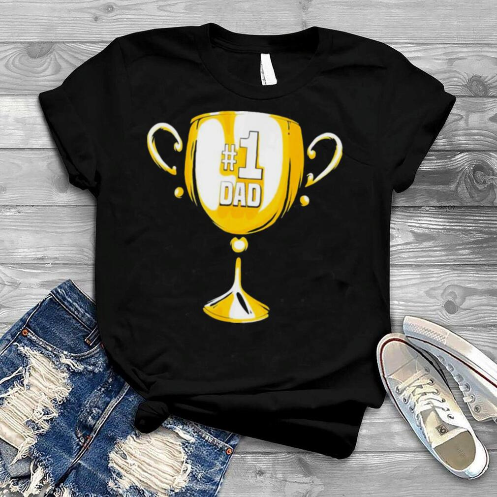 #1 DAD Trophy Cup Award Fathers Day shirt