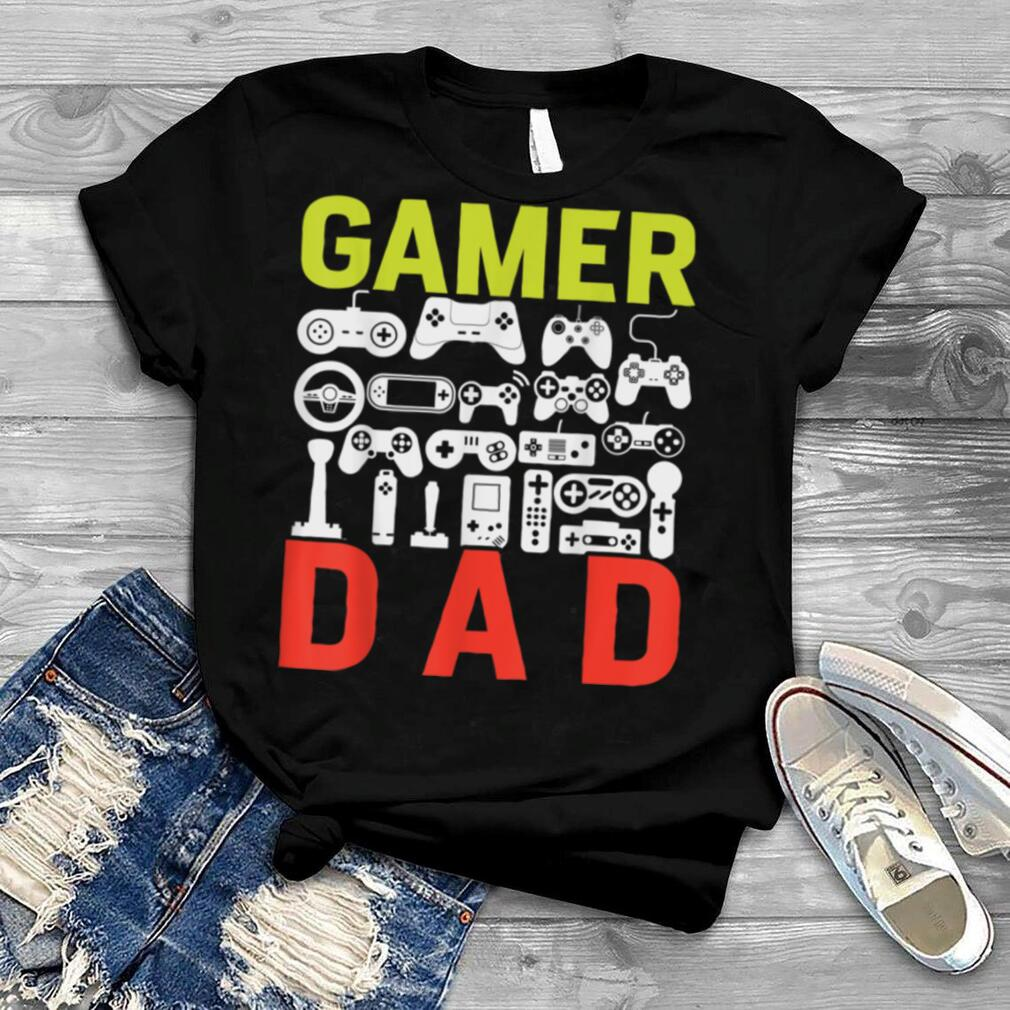 Funny Birthday Gift for Video Gamer Dad Fathers Day T Shirt