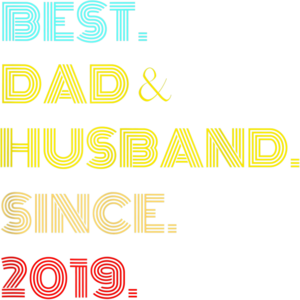 Mens Best Dad Husband Since 2019 Fathers Day Gifts T Shirt