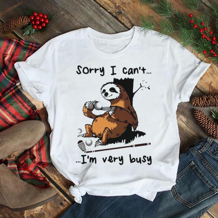 Sorry I Can't I'm Very Busy Sloth Golf Shirt