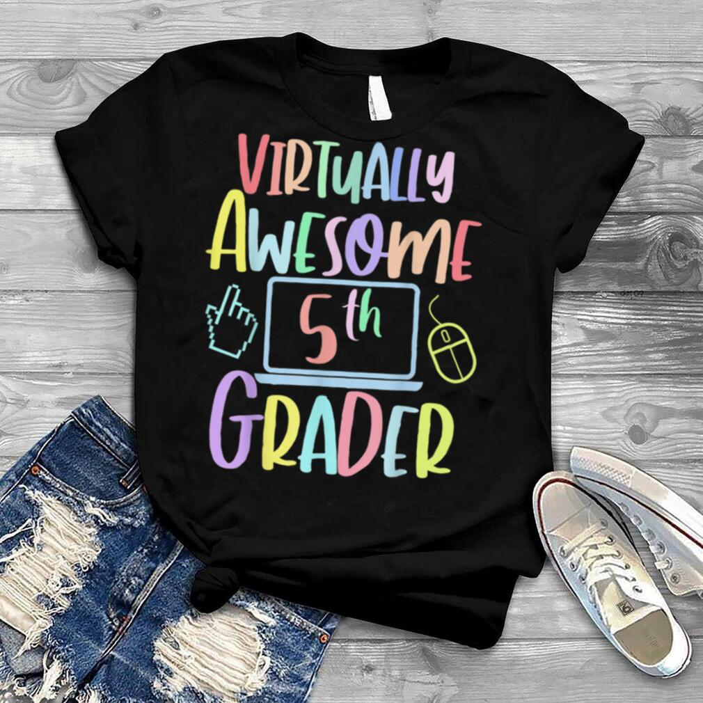 Virtually Awesome Fifth Grader e Learning Back to School T Shirt