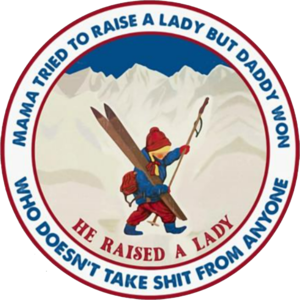 Skiing He Raised A Lady Mama Tried To Raise A Lady But Daddy Won Who Doesnt Take Shit From Anyone T shirt